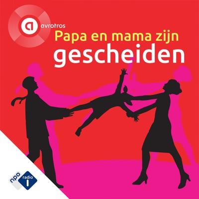 Papa en mama zijn gescheiden:NPO Radio 1 / AVROTROS