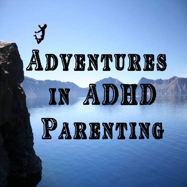 Adventures in ADHD Parenting