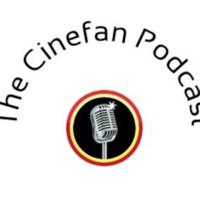 Cinefan Movie Podcast podcast