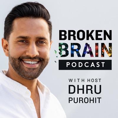 Broken Brain with Dhru Purohit:Dhru Purohit, Dr. Mark Hyman
