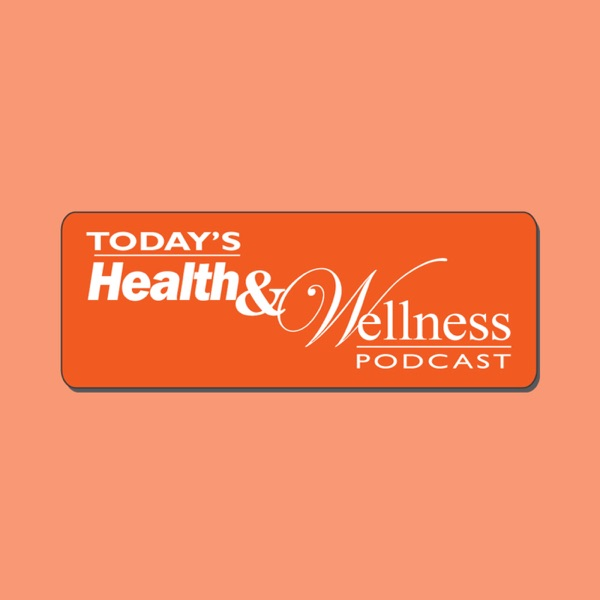Today's Health And Wellness
