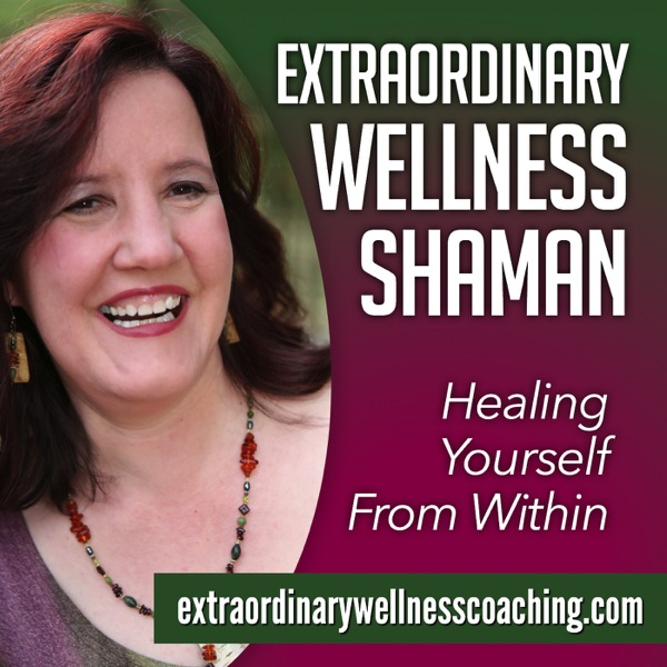 Extraordinary Wellness Shaman