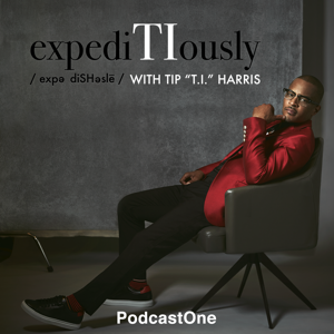 "expediTIously with Tip ""T.I."" Harris podcast"