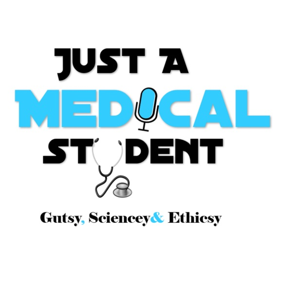 Just a Medical Student Podcast