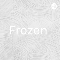 Frozen podcast
