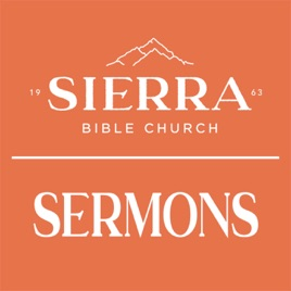 Sierra Bible Church - Sermon Audio: Growing Up in the Family