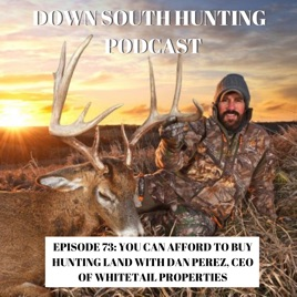 Down South Hunting Podcast: Ep 073: How You Can Afford Hunting Land