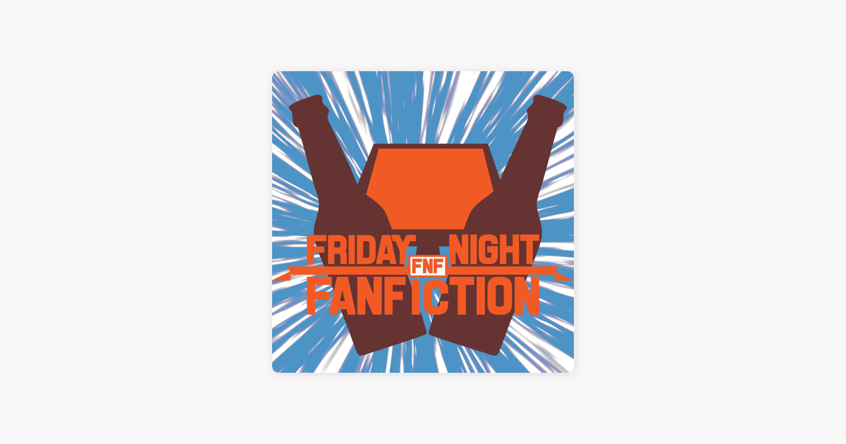 Friday Night Fanfiction on Apple Podcasts