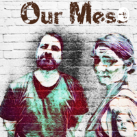 Our Mess podcast