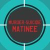Murder-Suicide Matinee artwork