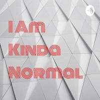 I Am Kinda Normal podcast