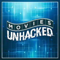 Movies Unhacked podcast