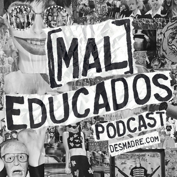 MalEducados Podcast