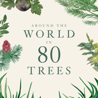 Around the World in 80 Trees podcast
