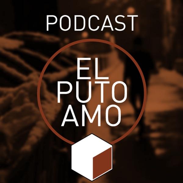 El Podcast del Puto Amo