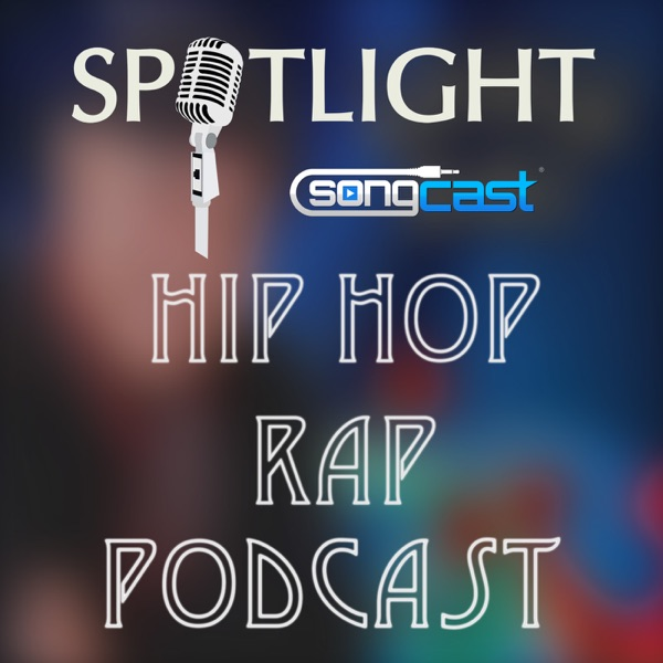 The Hip Hop/Rap Underworld | SongCast Spotlight