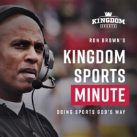 Ron Brown's Kingdom Sports Minute podcast