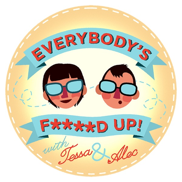 Everybody's F'ed Up: the podcast