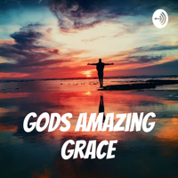 Gods Amazing Grace podcast