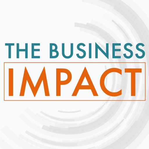Cover image of The Business Impact: Conversations with Policy and Management Leaders