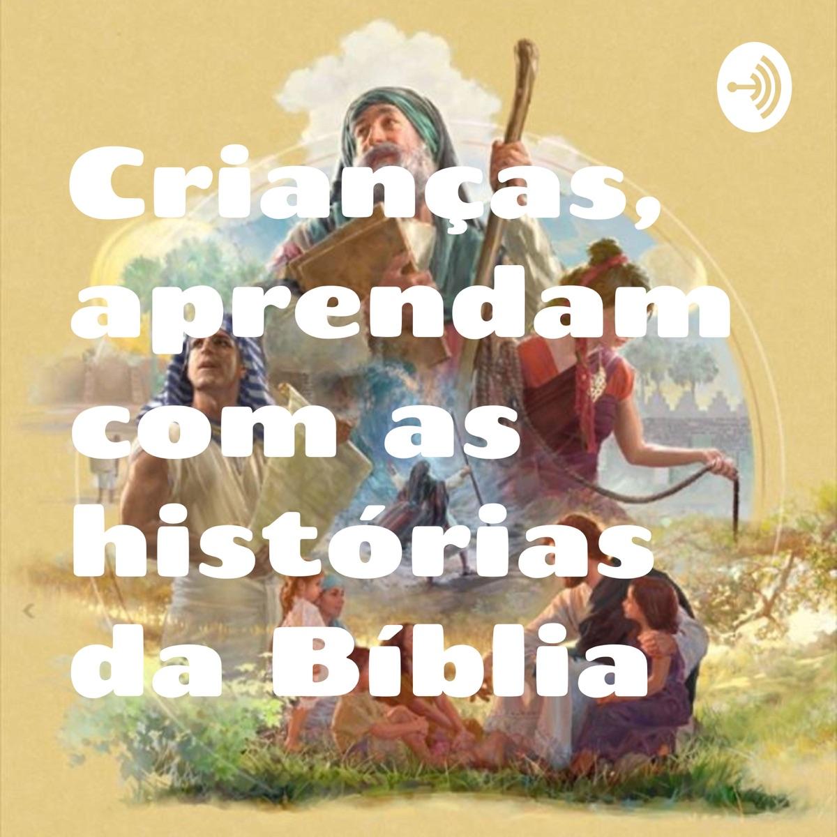 Crianças, aprendam com as histórias da Bíblia