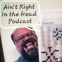 Ain't Right in the Head podcast