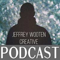 Jeffrey Wooten Creative podcast