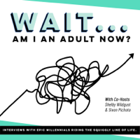 Wait, Am I An Adult Now? podcast