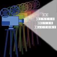 40 Minute Movie Factory podcast