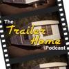 The Trailer Home Podcast artwork