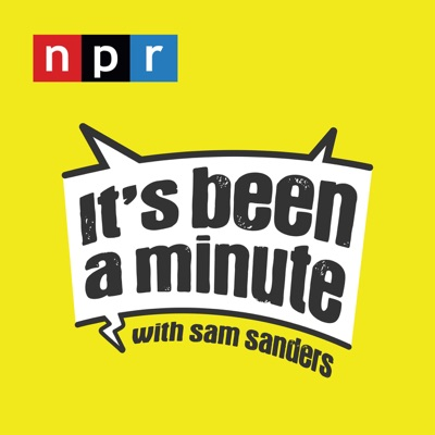 It's Been a Minute with Sam Sanders:NPR