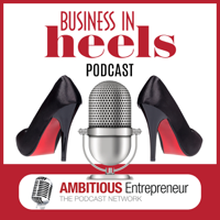 Business In Heels Podcast podcast