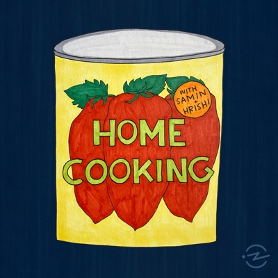 Home Cooking:Samin Nosrat & Hrishikesh Hirway