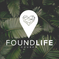 Found Life Church podcast