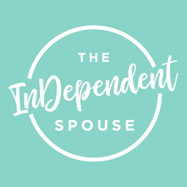 TheInDependentSpouse podcast