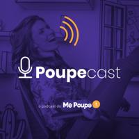 Poupecast - Me Poupe