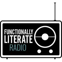 Functionally Literate Radio podcast