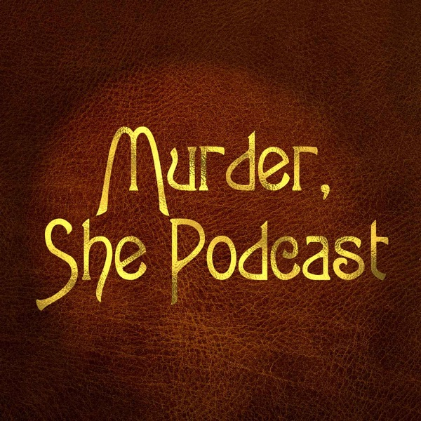 "Murder, She Podcast: The first ""Murder, She Wrote"" podcast"