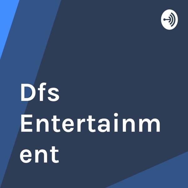 """""""Dfs Entertainment!"""