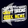 Craft Brews and Geek News artwork