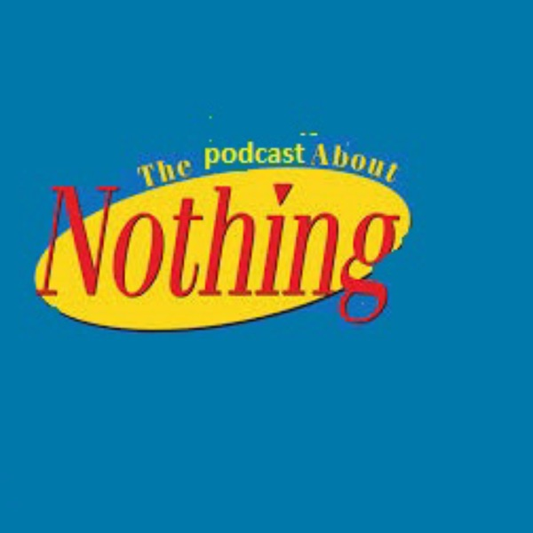 The thepodcastaboutnothin1's Podcast