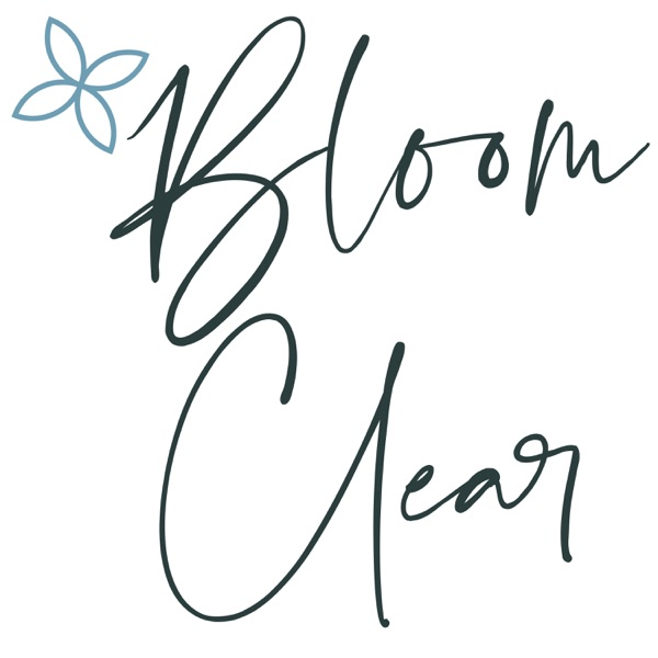 Bloom Clear Podcast