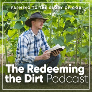 The Redeeming the Dirt Podcast