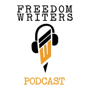 Freedom Writers Podcast