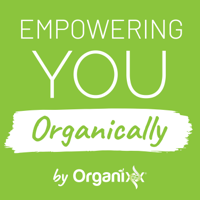 Empowering You Organically - Video Edition podcast