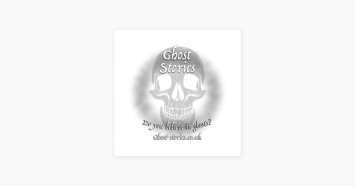 Ghost Stories the Podcast on Apple Podcasts