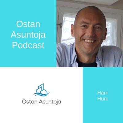 Ostan Asuntoja Podcast:Harri Huru