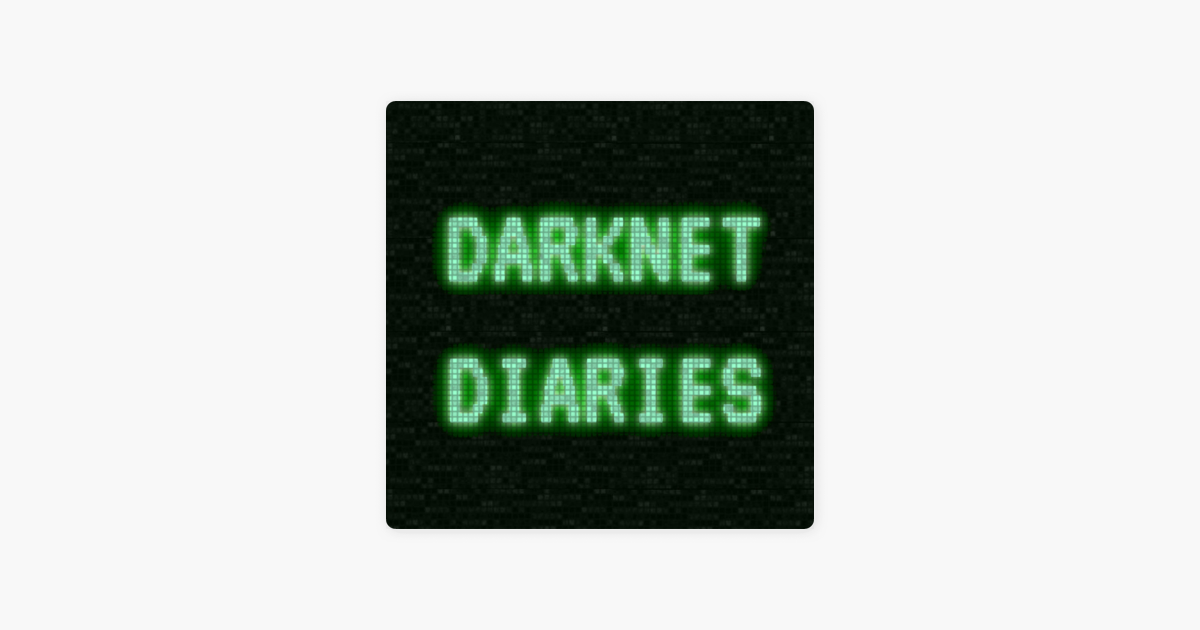 Darknet Diaries on Apple Podcasts