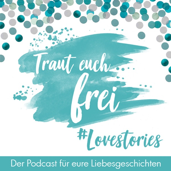 Traut euch frei Lovestories
