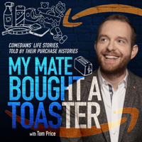 My Mate Bought A Toaster podcast